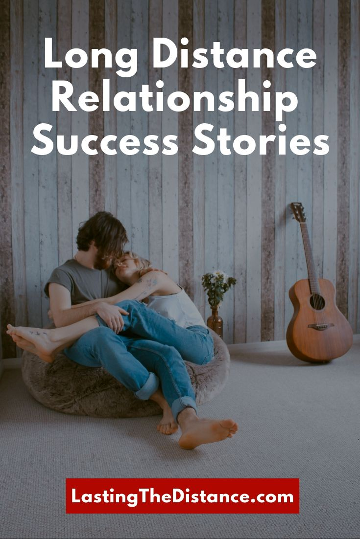 Inspiring Long Distance Relationship Success Stories