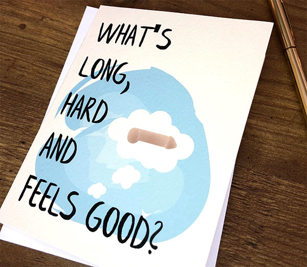 what's long hard and feels good card