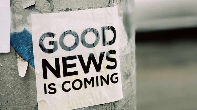 sign that says good news is coming